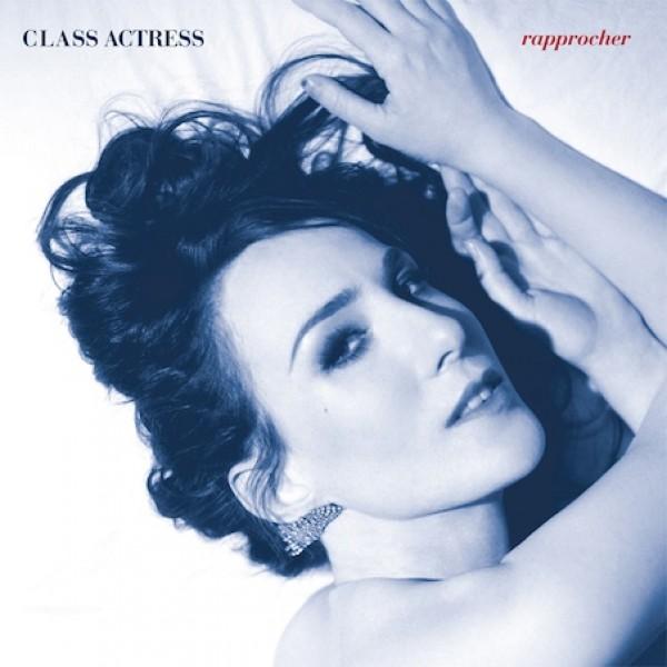 class-actress-rapprocher