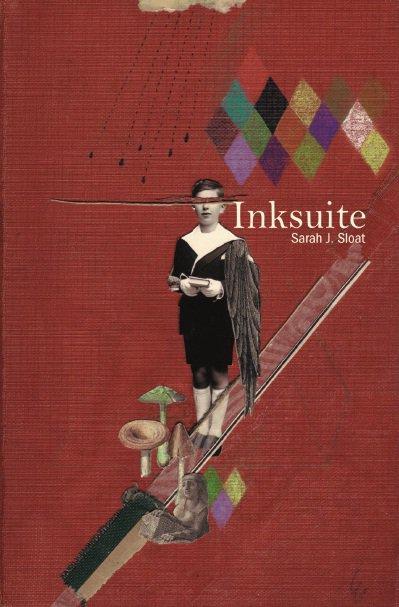 Inksuite cover, Sarah J. Sloat, dancing girl press